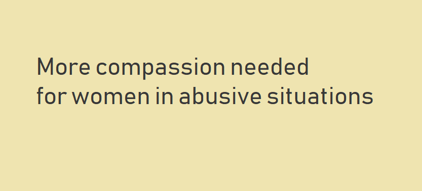Be more compassionate towards victims of abuse in our country